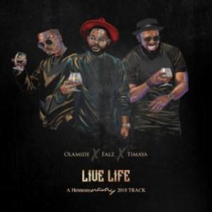 "Olamide - ""Live Life"" ft Falz & Timaya"